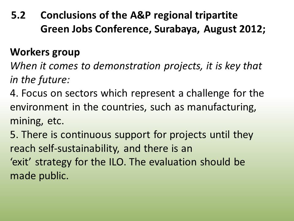 Workers group When it comes to demonstration projects, it is key that in the future: 4.