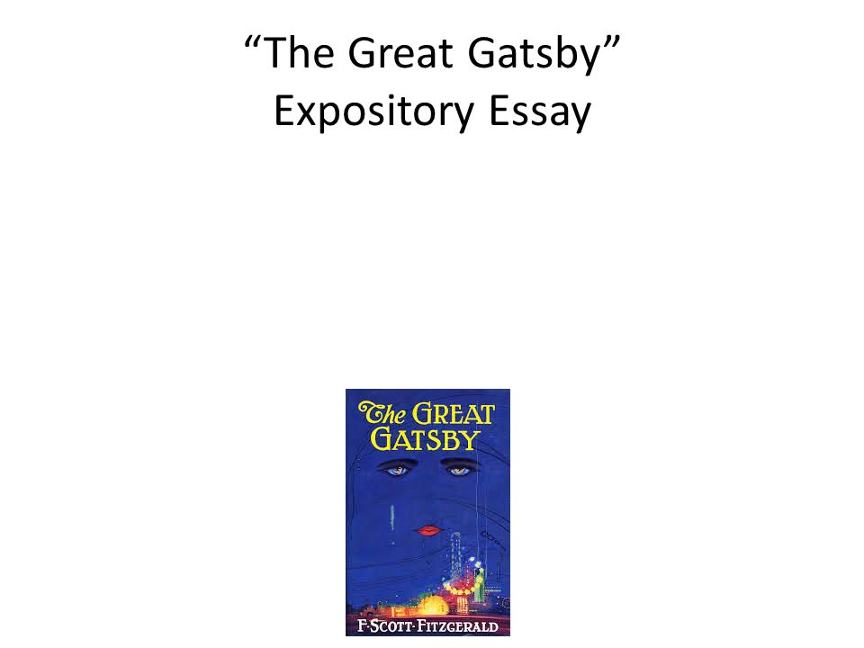 "the great gatsby"" expository essay the american dream a what is  1 ""the great gatsby"" expository essay"