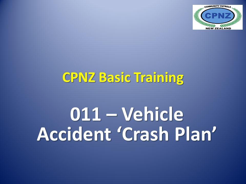 CPNZ Basic Training 011 – Vehicle Accident 'Crash Plan'