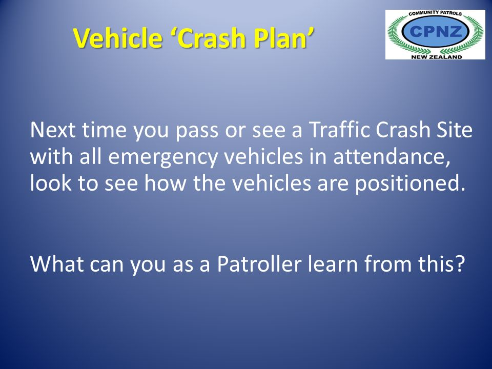 Next time you pass or see a Traffic Crash Site with all emergency vehicles in attendance, look to see how the vehicles are positioned.