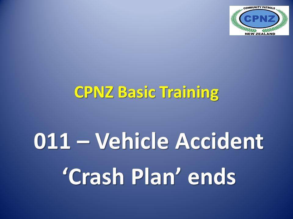 CPNZ Basic Training 011 – Vehicle Accident 'Crash Plan' ends