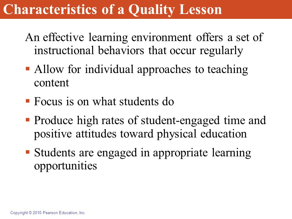 Copyright © 2010 Pearson Education, Inc. Characteristics of a Quality Lesson