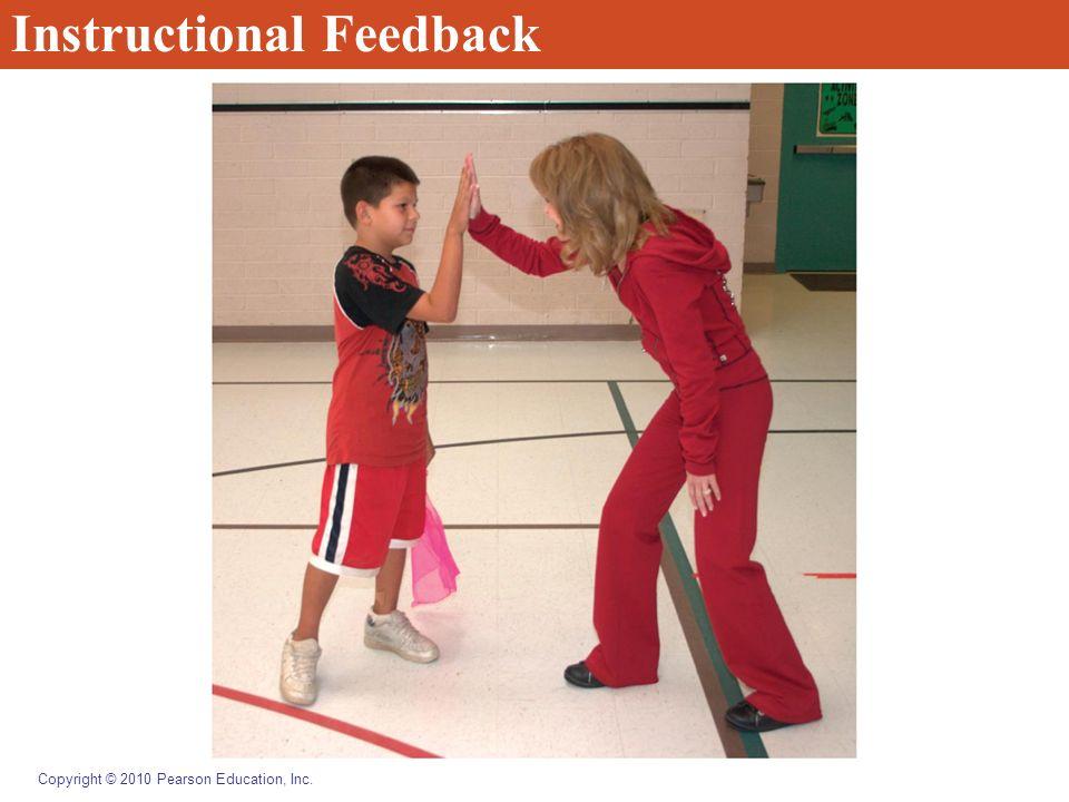Copyright © 2010 Pearson Education, Inc. Instructional Feedback