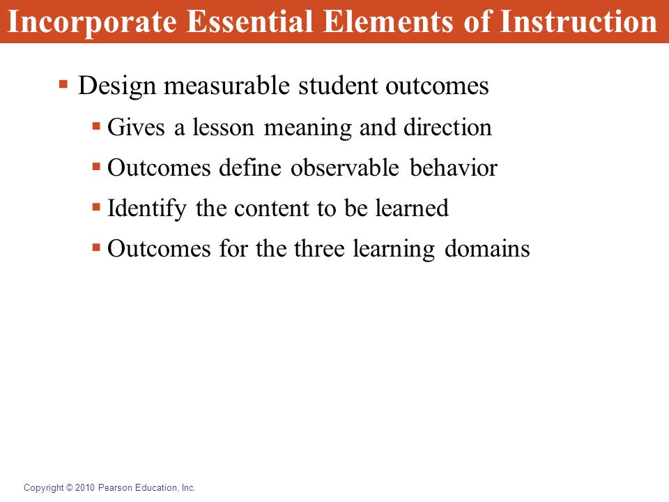 Copyright © 2010 Pearson Education, Inc. Essential Elements of Instruction