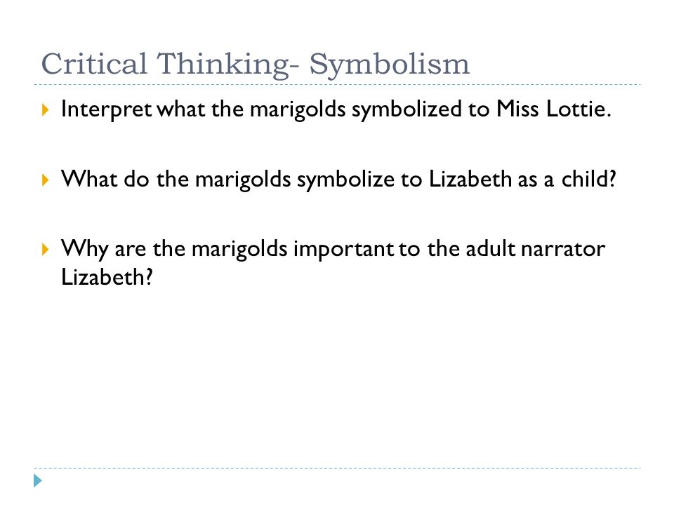 marigolds eugenia collier build background iuml frac the paragraph critical thinking symbolism iuml129frac12 interpret what the marigolds symbolized to miss lottie