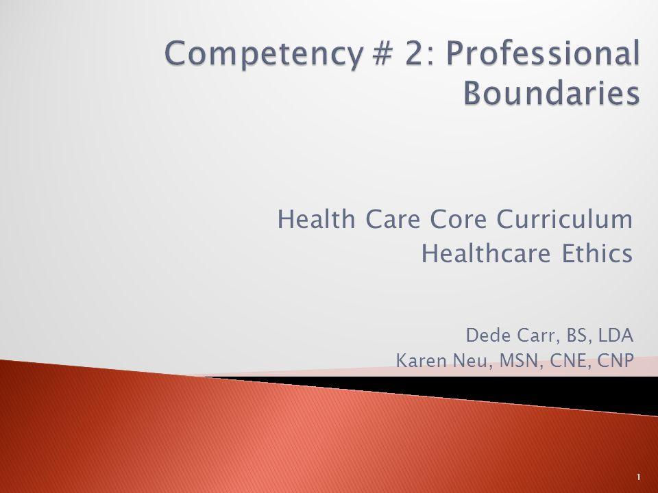 Health Care Core Curriculum Healthcare Ethics Dede Carr, BS, LDA ...