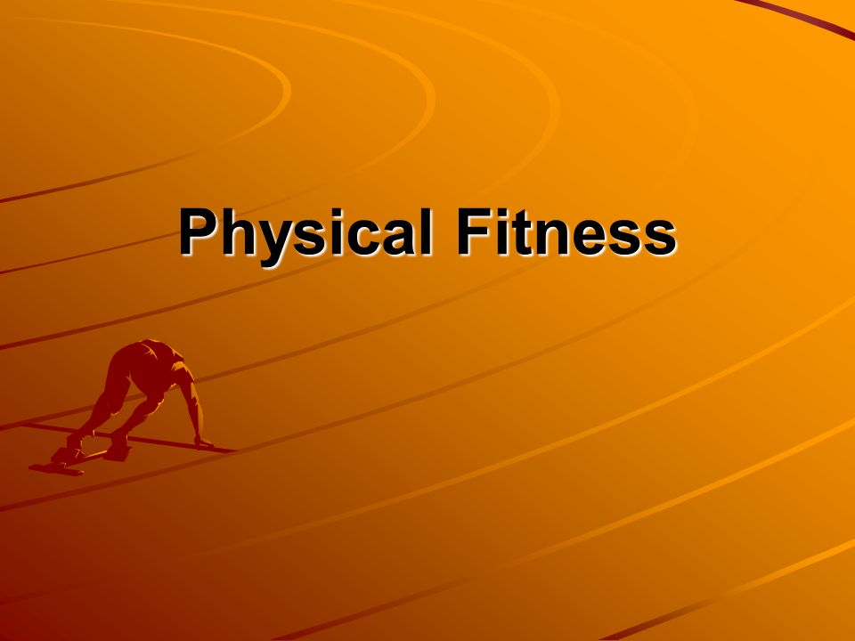 1 Physical Fitness