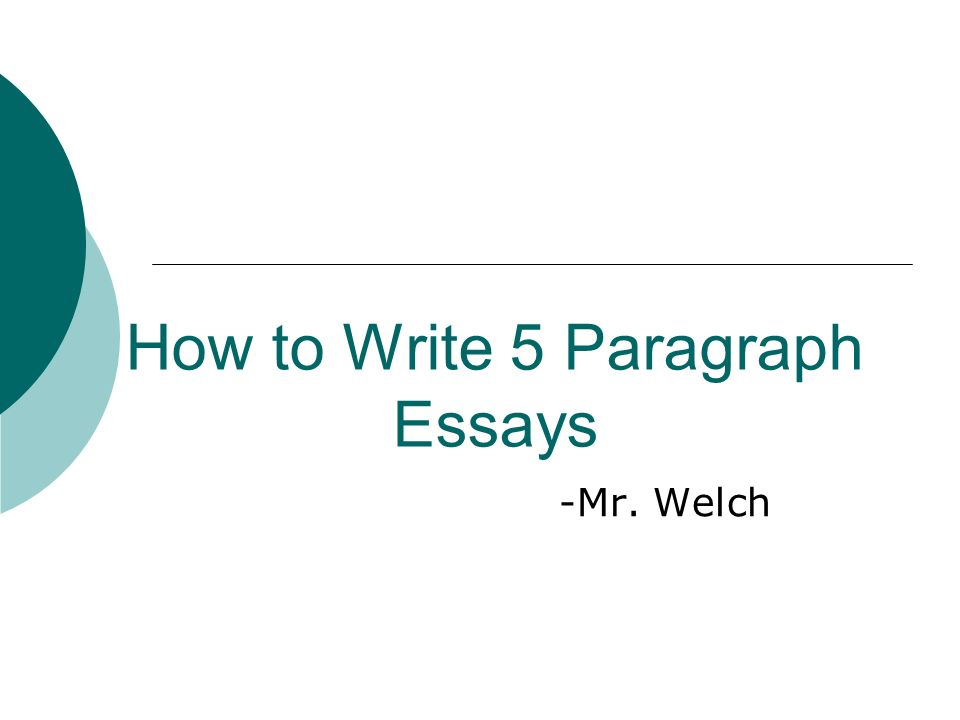 how to write paragraph essays mr welch intro paragraphs vs  1 how to write 5 paragraph essays mr welch