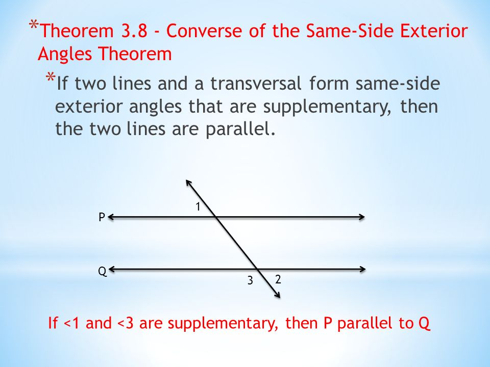 Theorem 3.8   Converse Of The Same Side Exterior Angles Theorem * If Two
