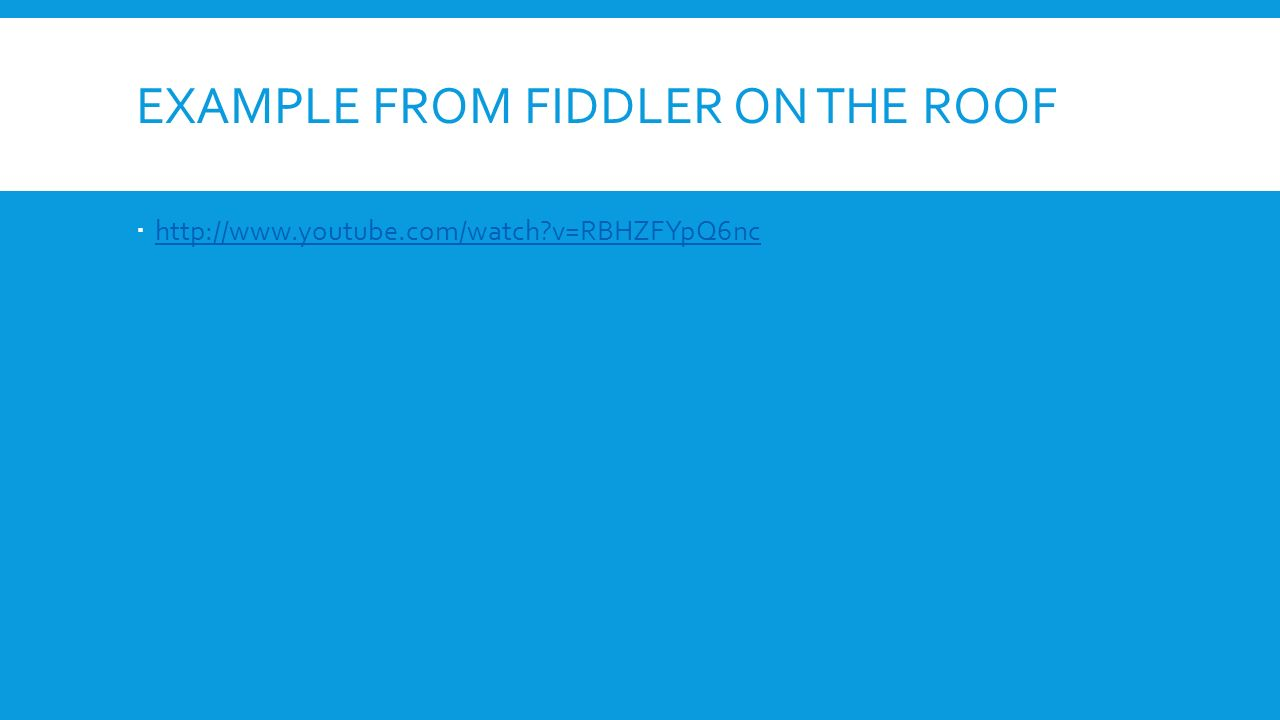 7 EXAMPLE FROM FIDDLER ON THE ROOF ...