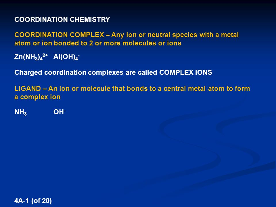 COORDINATION CHEMISTRY COORDINATION COMPLEX – Any ion or neutral ...