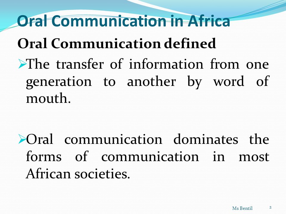 oral communication Although traditionally, oral communication cultures are seen as being primarily in the non-western world, many people in the west are half-way between book culture.