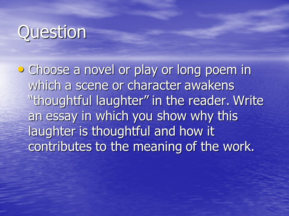 candide question three question choose a novel or play or long  2 question