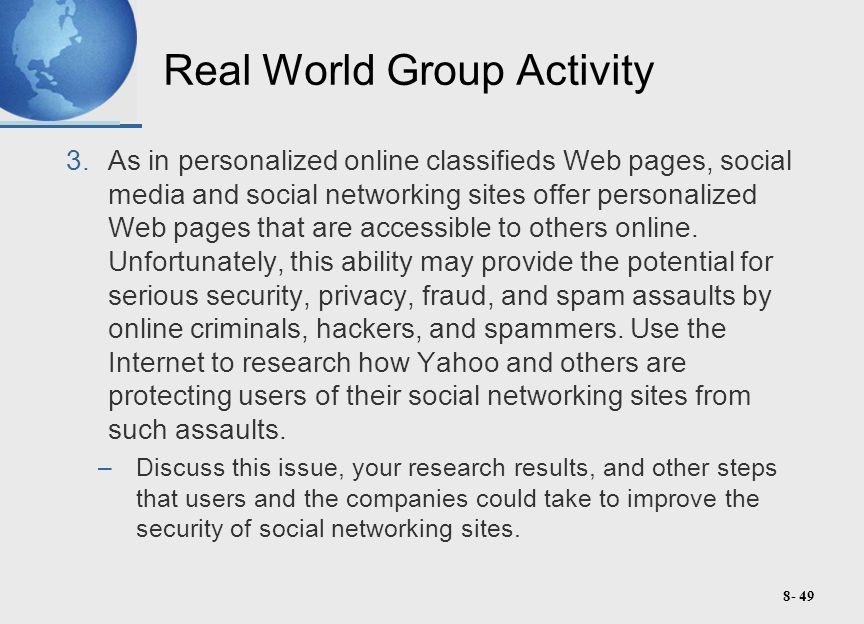 8- 49 Real World Group Activity 3.As in personalized online classifieds Web pages, social media and social networking sites offer personalized Web pages that are accessible to others online.