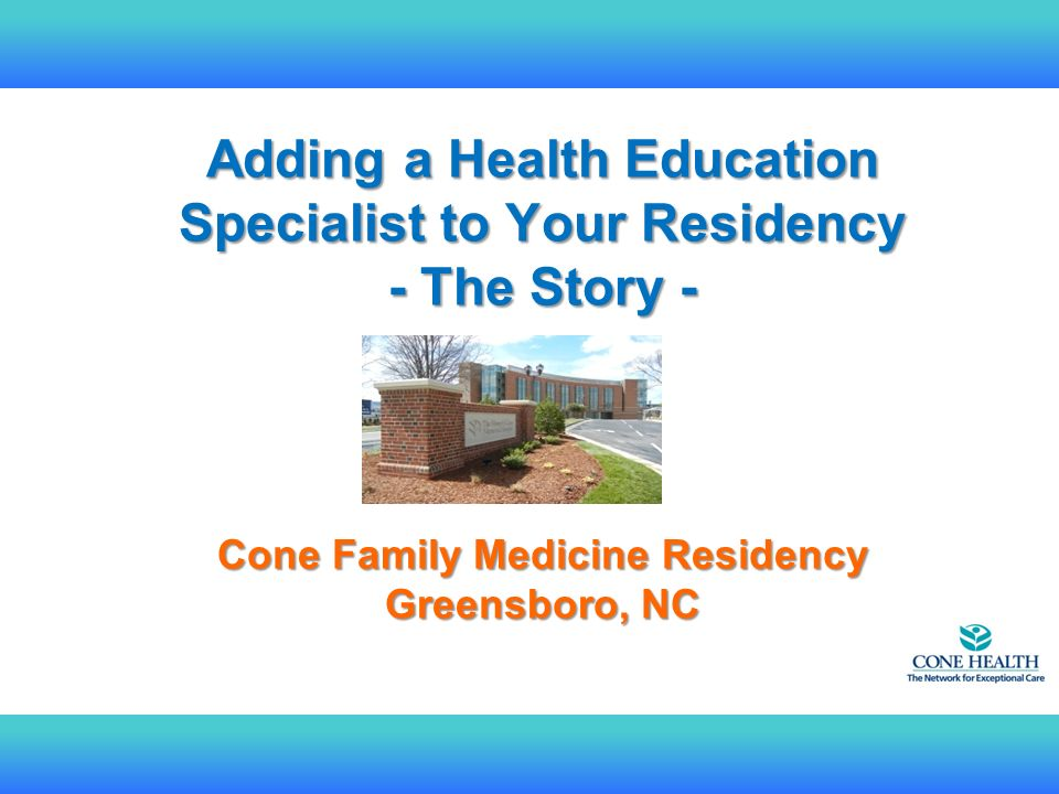 Adding a Health Education Specialist to Your Residency - The Story - Cone Family Medicine Residency Greensboro, NC