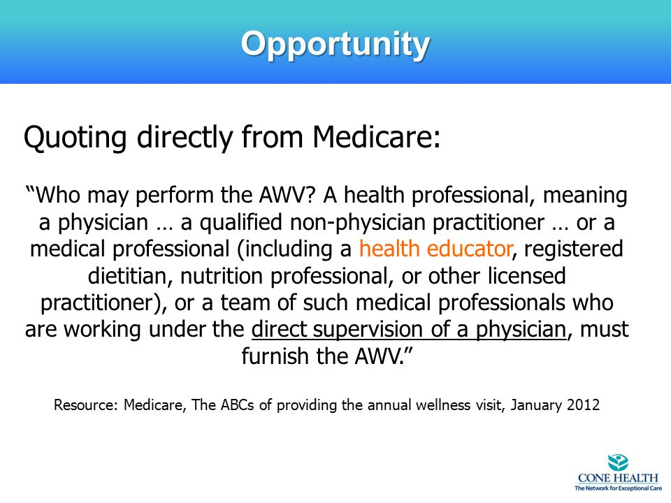 Opportunity Quoting directly from Medicare: Who may perform the AWV.