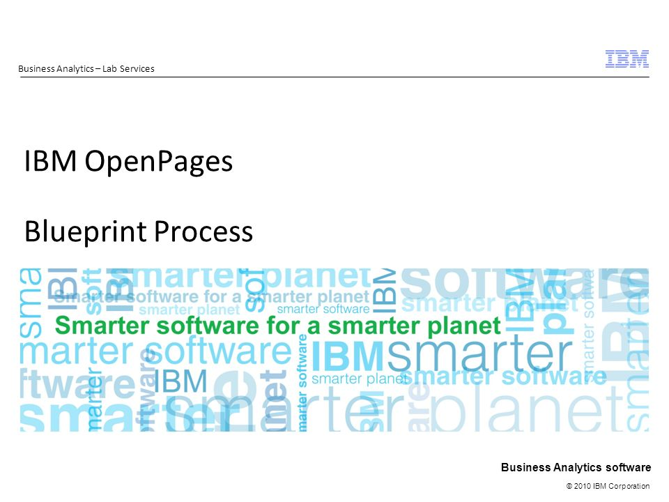 2010 ibm corporation business analytics software ibm openpages 1 2010 ibm corporation business analytics software ibm openpages blueprint process business analytics lab services malvernweather Choice Image