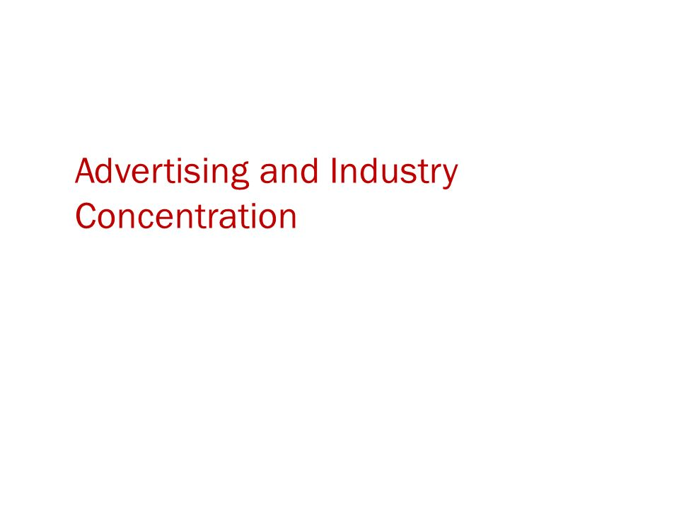 Advertising and Industry Concentration