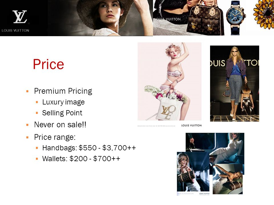 Price  Premium Pricing  Luxury image  Selling Point  Never on sale!.