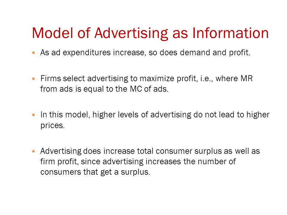 Model of Advertising as Information  As ad expenditures increase, so does demand and profit.