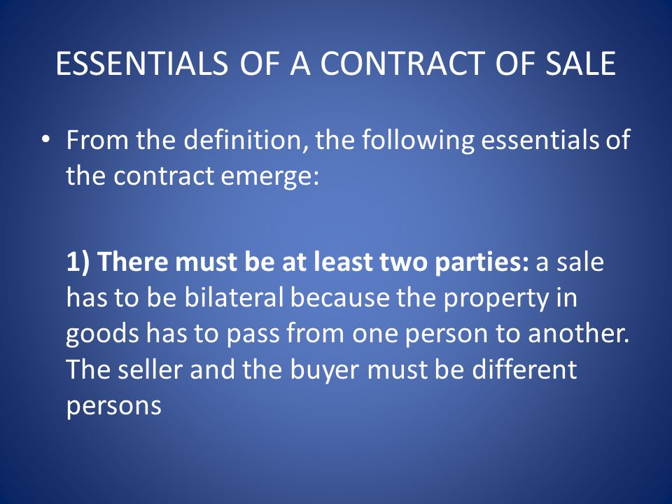 ESSENTIALS OF A CONTRACT OF SALE From The Definition, The Following  Essentials Of The Contract
