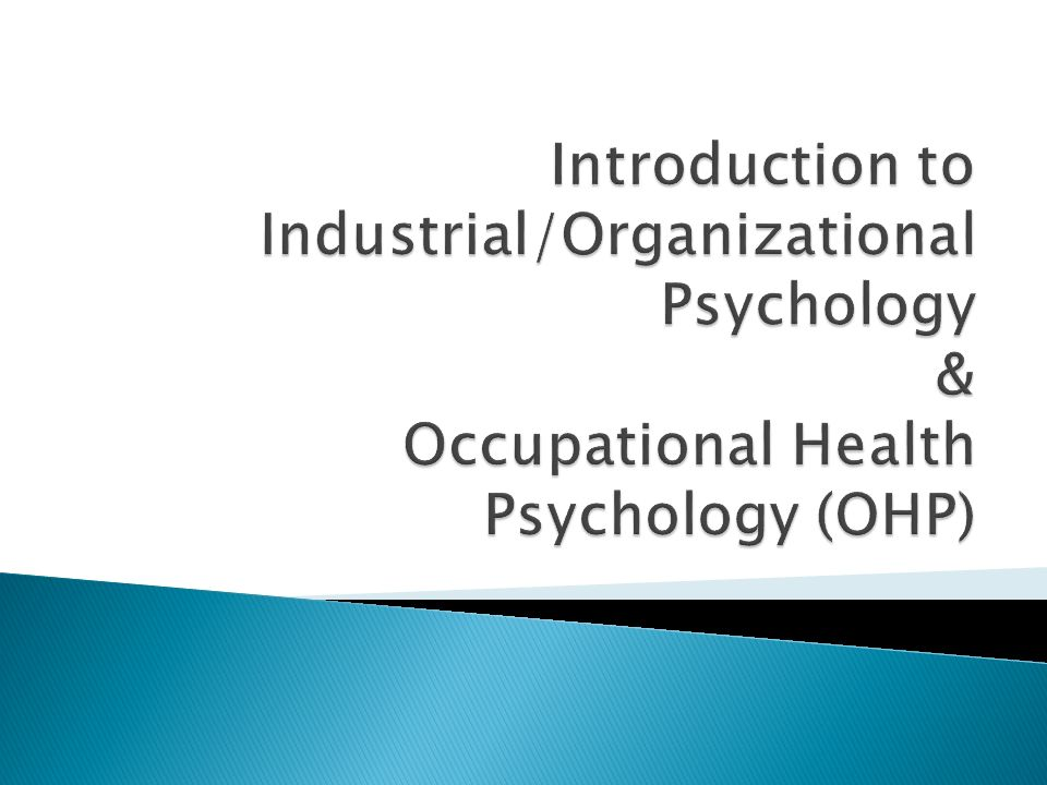  Introduction to I/O  Personnel Psychology ◦ Interviews ◦ Training & Development ◦ Performance Appraisal  Organizational Psychology ◦ Engagement & Satisfaction ◦ Leadership  Human Factors  Employment Opportunities  O*Net