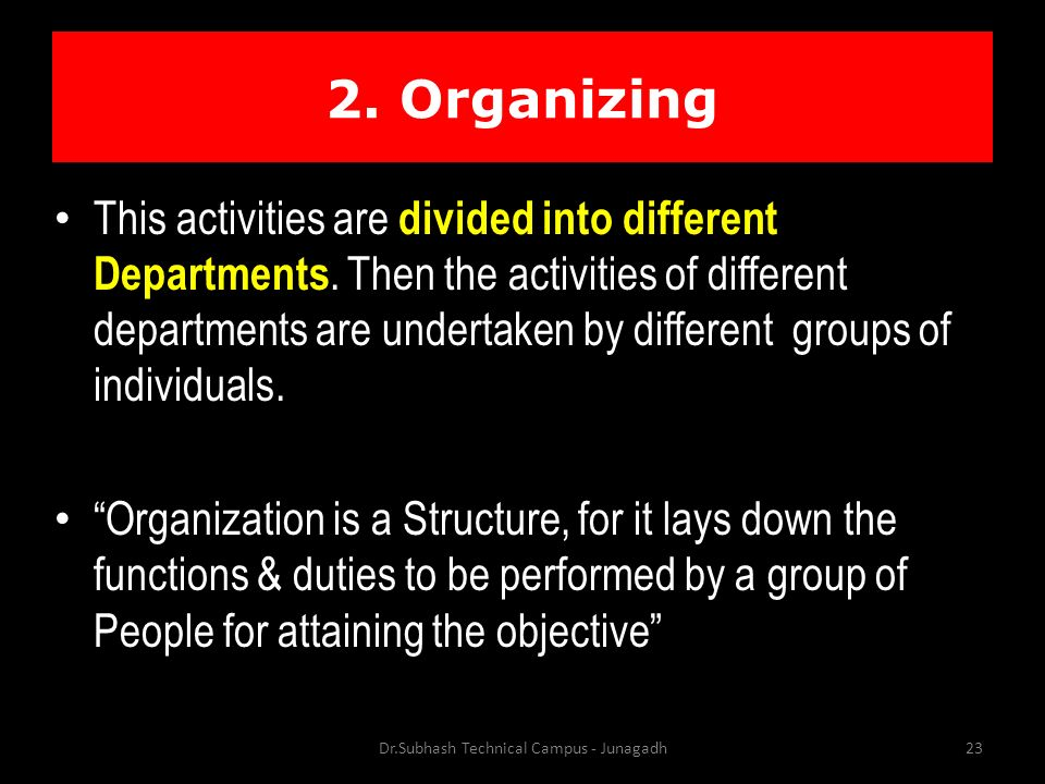 This activities are divided into different Departments.