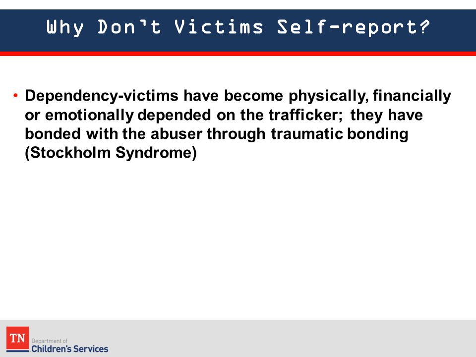 Why Don't Victims Self-report.