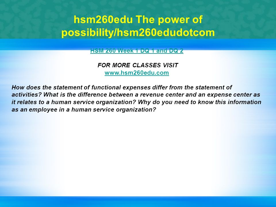 hsm 260 dq 1 week 3 View test prep - hsm 260 week 5 dq1 and dq2 from hsm 260 260 at university of phoenix week 5- dq 1: due day 2 post your response to the following: a budget systems model is the foundation from which.