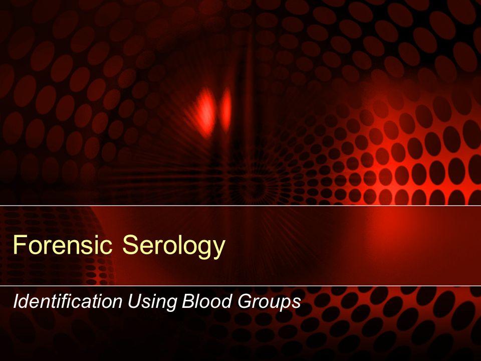 Forensic Serology Identification Using Blood Groups