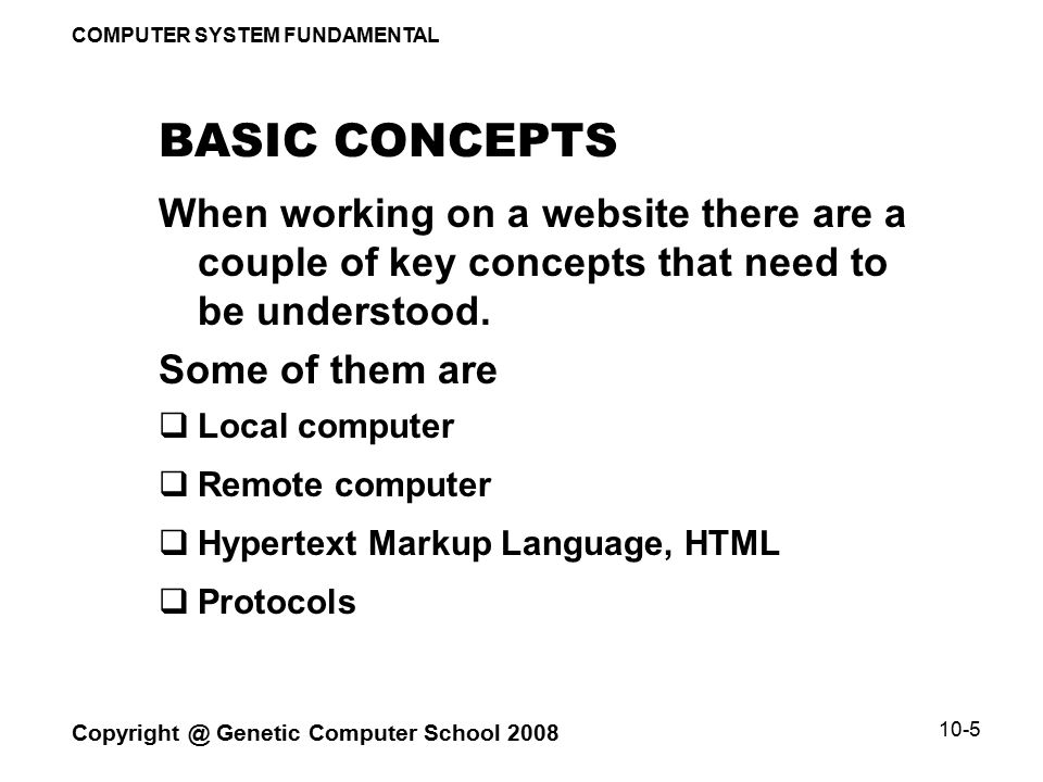 COMPUTER SYSTEM FUNDAMENTAL Copyright @ Genetic Computer School 2008 10-6 DEFINITION OF e-COMMERCE  It is online shopping via the Internet.