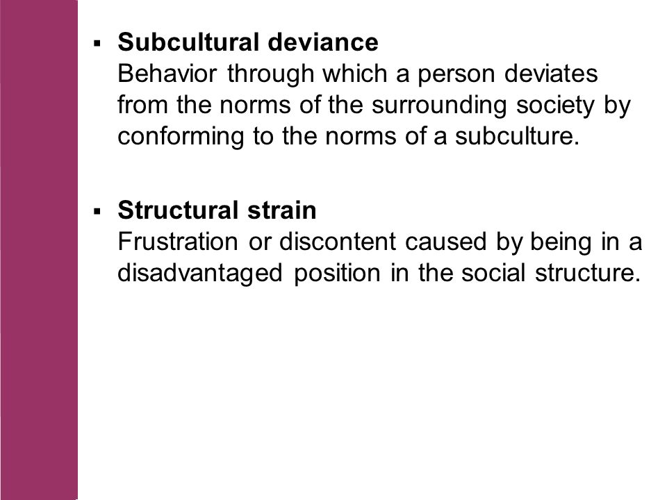 Drug subculture and criminal behavior
