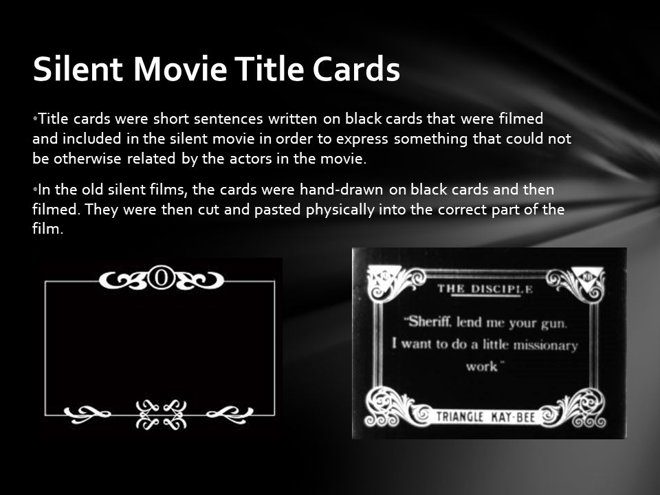 silent films were called that because there was no way of, Powerpoint templates
