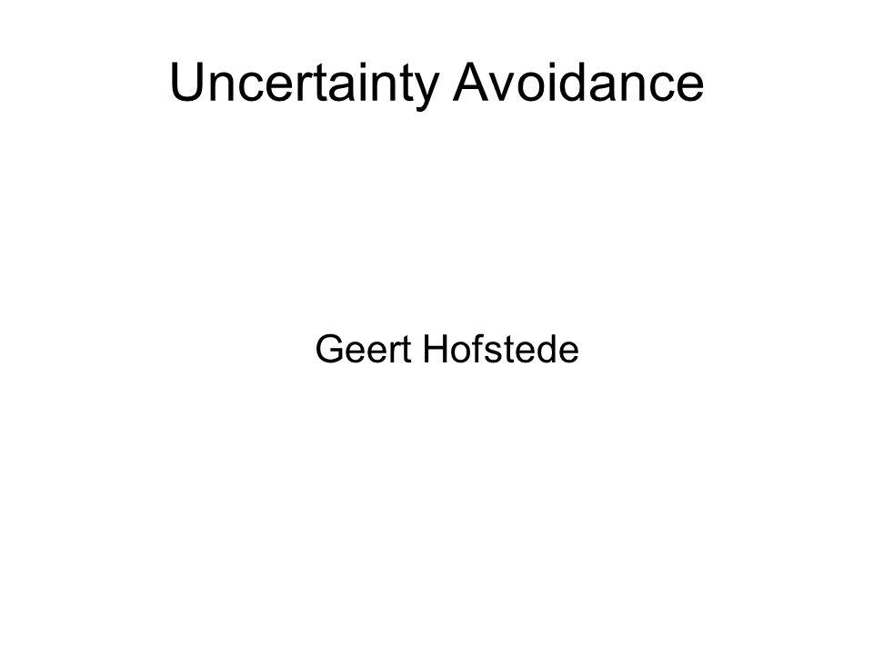 Uncertainty Avoidance Geert Hofstede