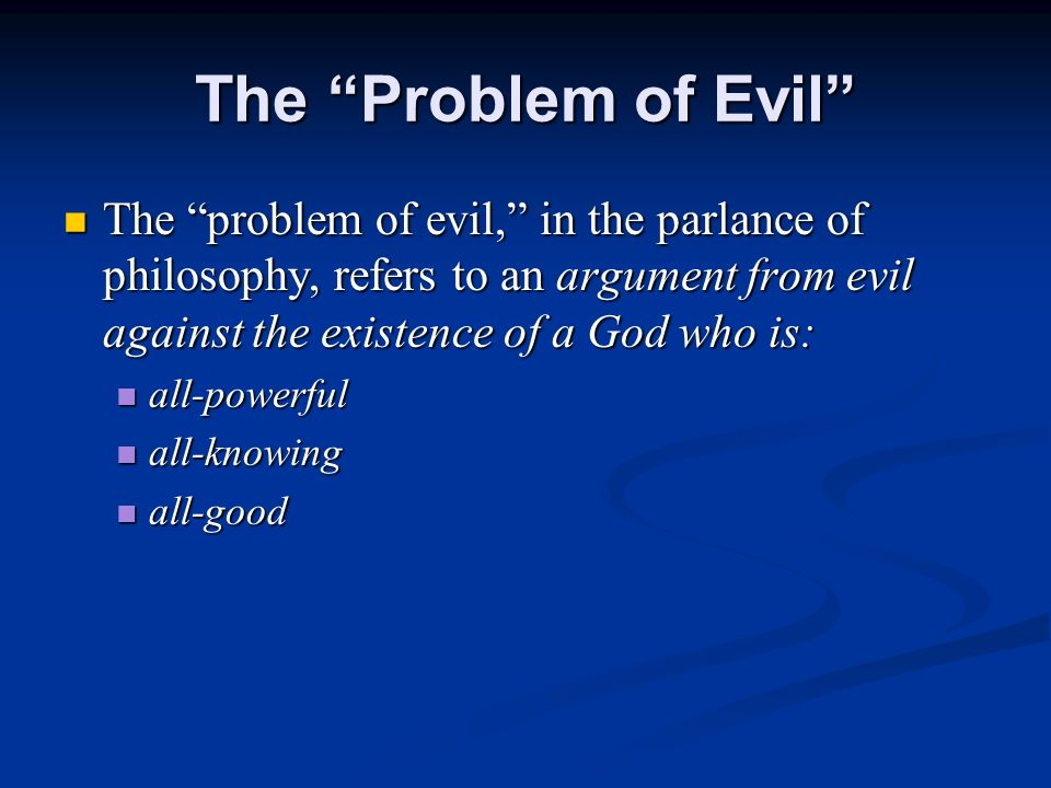 an argument on the concept of evil and the existence of god