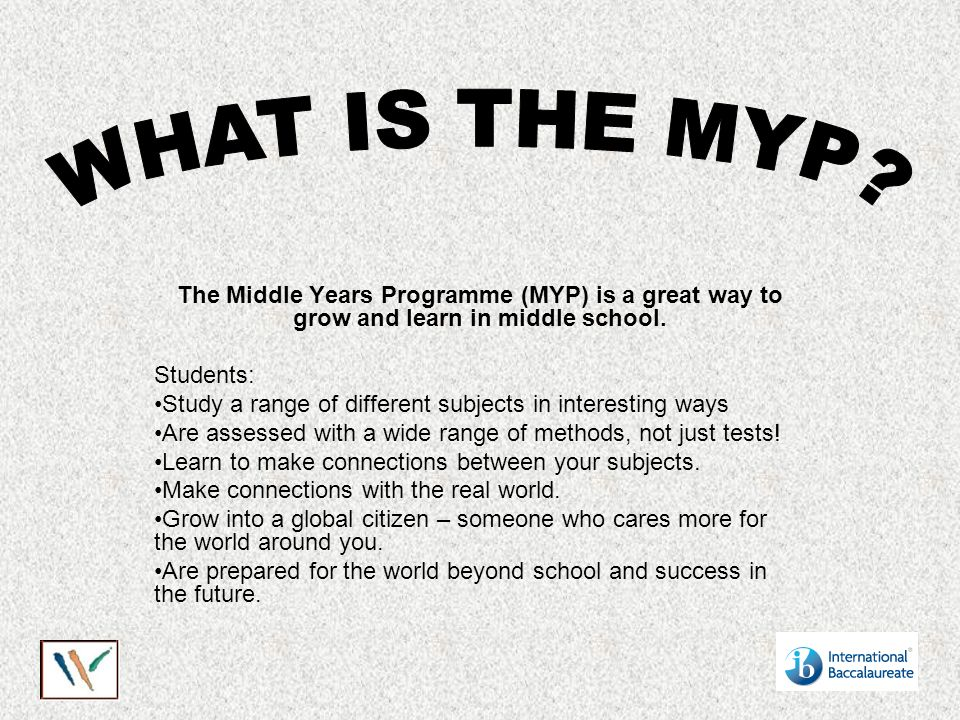 the middle years programme myp is a great way to grow and learn 1 the