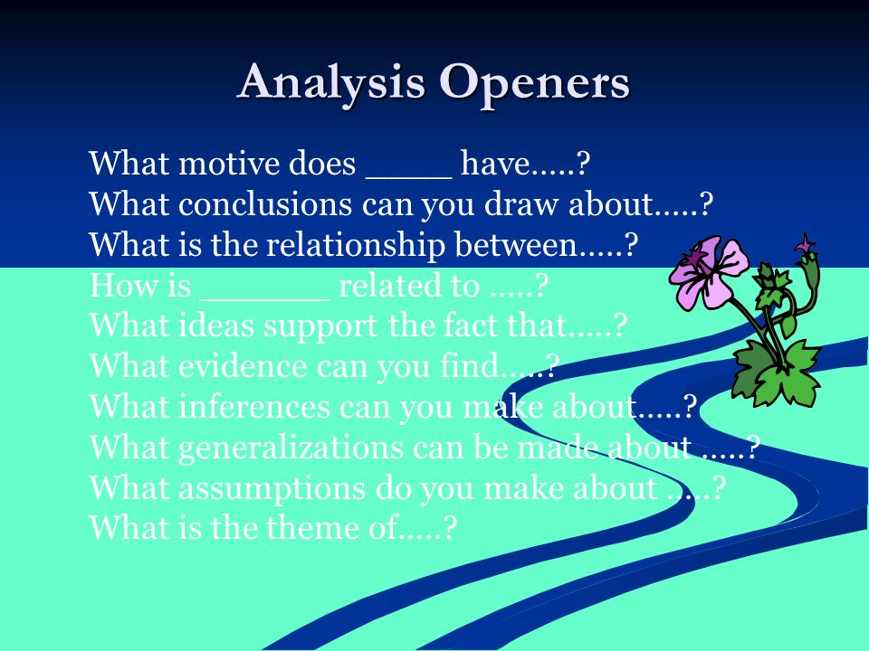 What motive does ____ have…... What conclusions can you draw about…...