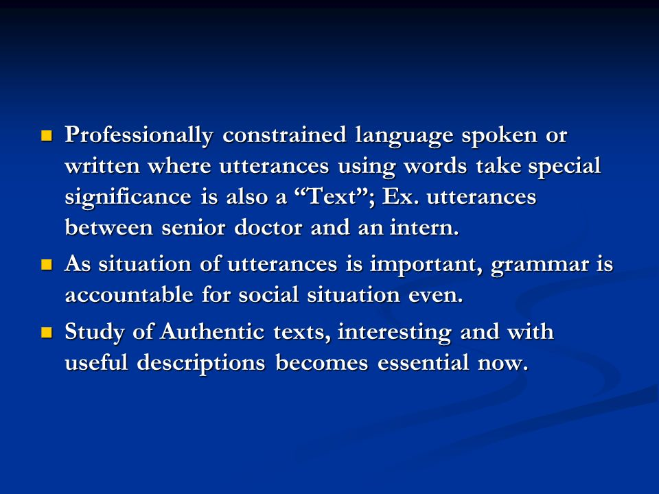 Professionally constrained language spoken or written where utterances using words take special significance is also a Text ; Ex.