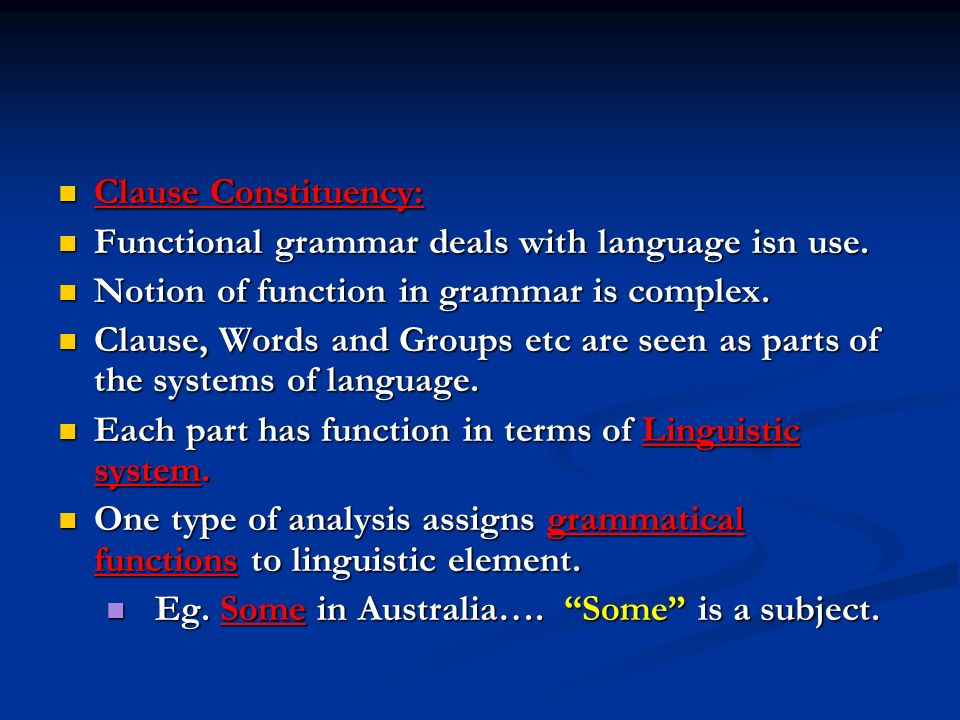Clause Constituency: Clause Constituency: Functional grammar deals with language isn use.
