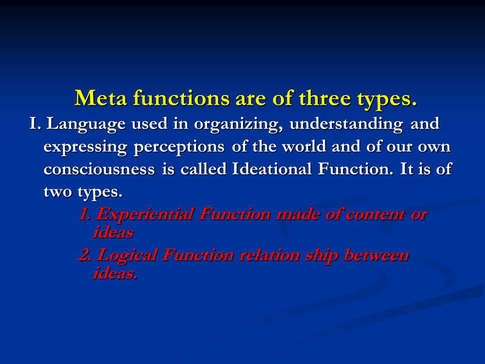Meta functions are of three types. Meta functions are of three types.