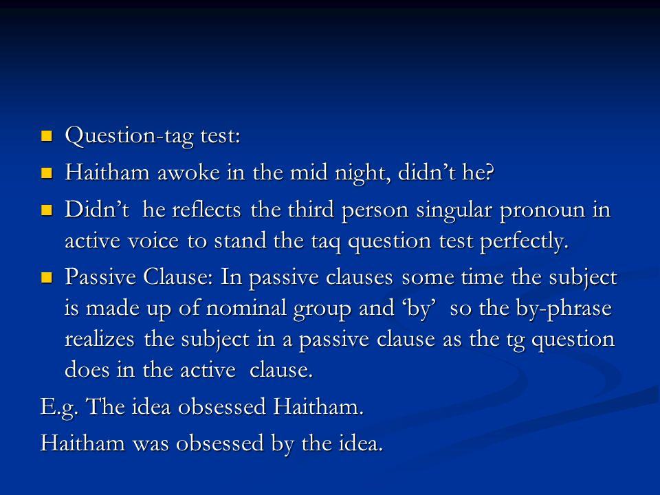 Question-tag test: Question-tag test: Haitham awoke in the mid night, didn't he.