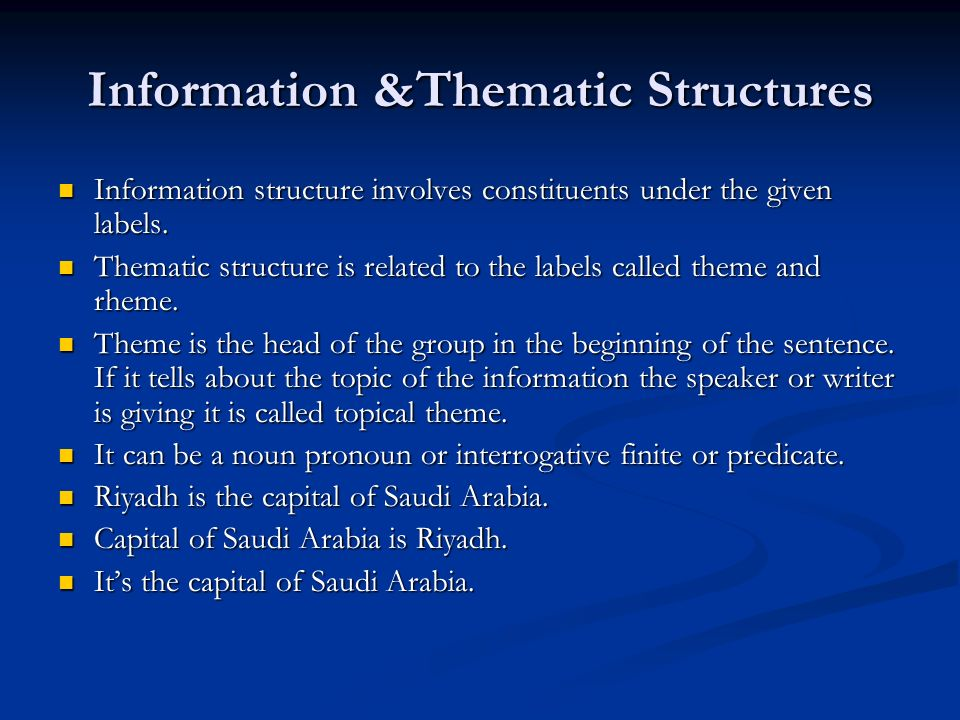 Information &Thematic Structures Information structure involves constituents under the given labels.