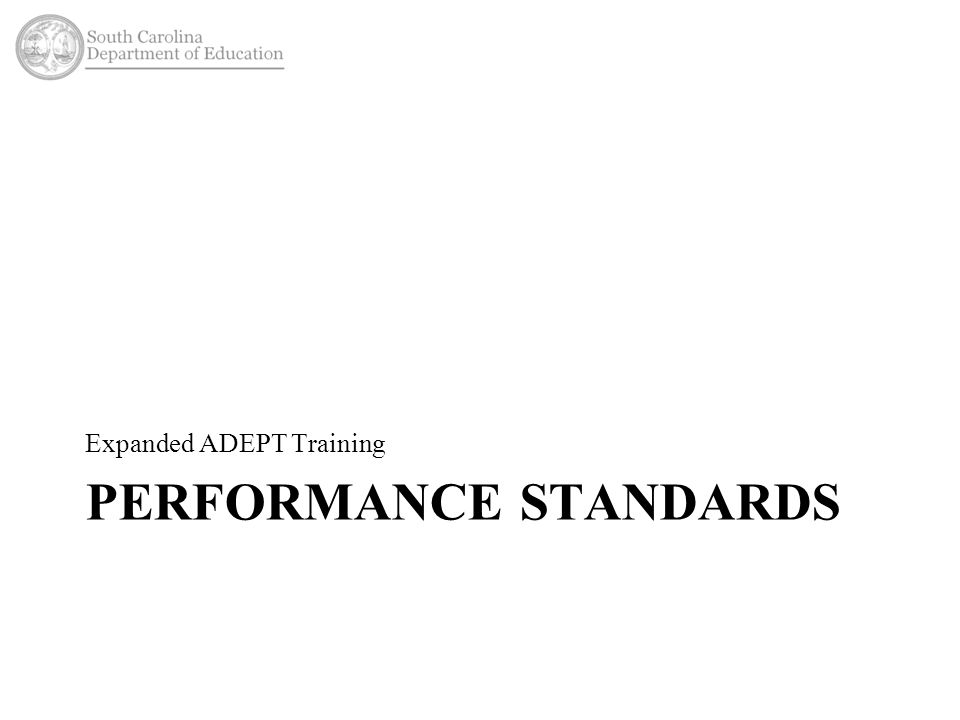 PERFORMANCE STANDARDS Expanded ADEPT Training