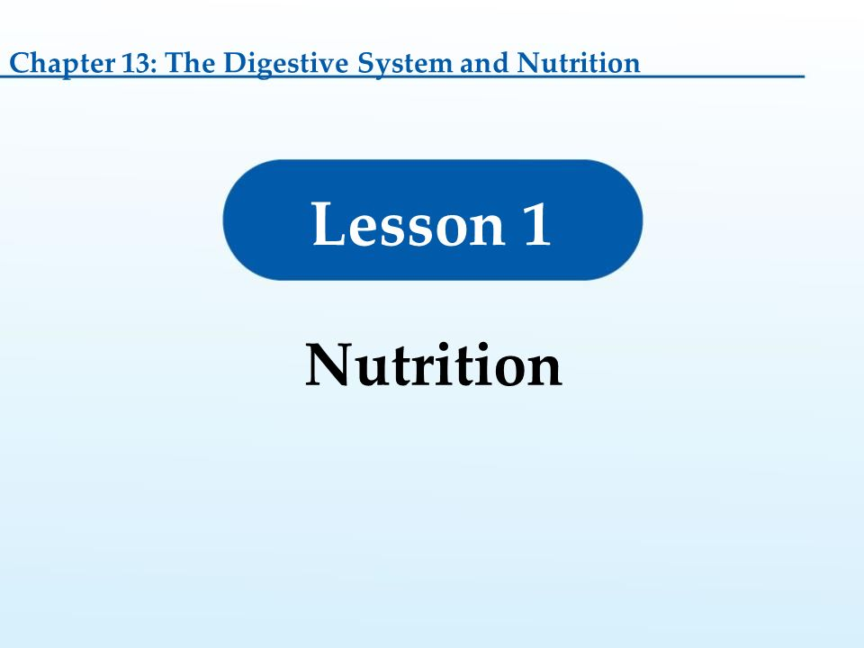 Lesson 1: Nutrition Lesson 2: Anatomy and Physiology of the ...