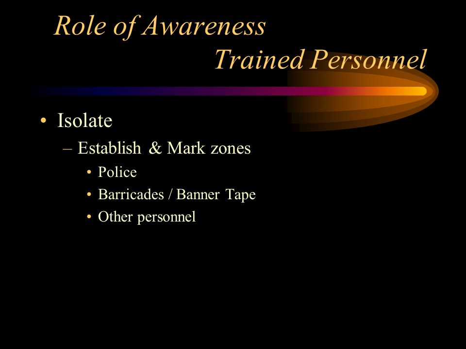 Role of Awareness Trained Personnel Recognize –Hazardous Materials using various clues.