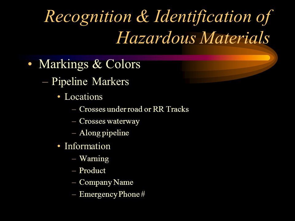 Recognition & Identification of Hazardous Materials Markings & Colors –Military Marking System Detonation & Fire Hazard –Class 1Mass Detonation Hazard –Class 2 Explosion w/fragmentation hazard –Class 3 Mass Fire Hazard –Class 4Moderate Fire Hazard Special Hazards –Chemical –Apply NO Water –Wear BA