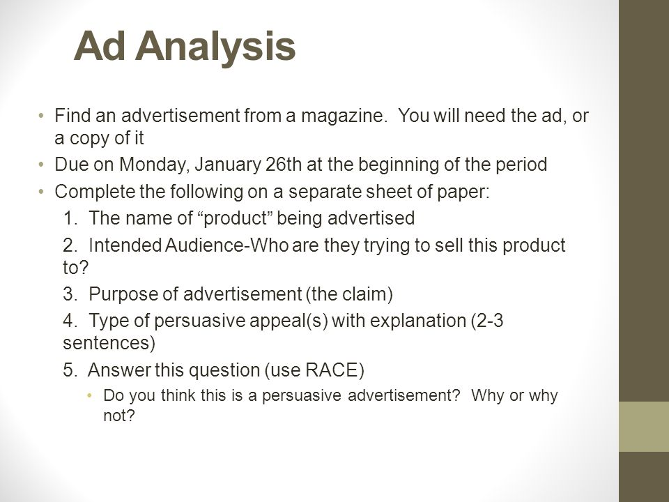 Ad Analysis Find an advertisement from a magazine.