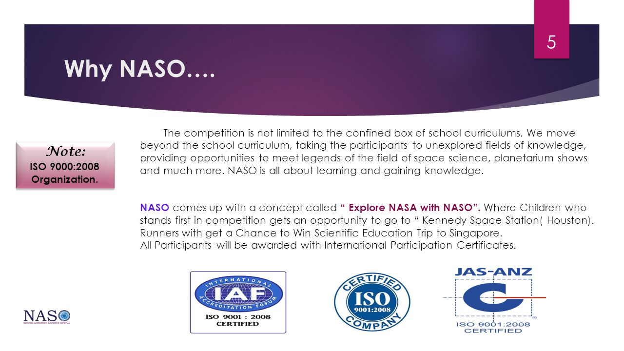 Why NASO…. The competition is not limited to the confined box of school curriculums.