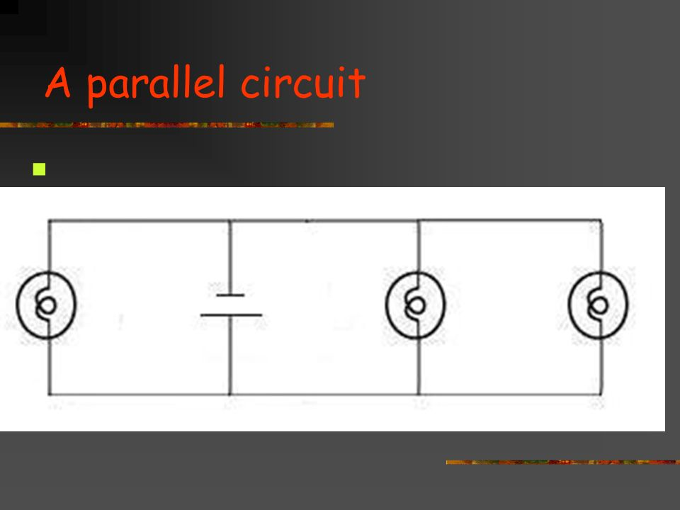 A parallel circuit