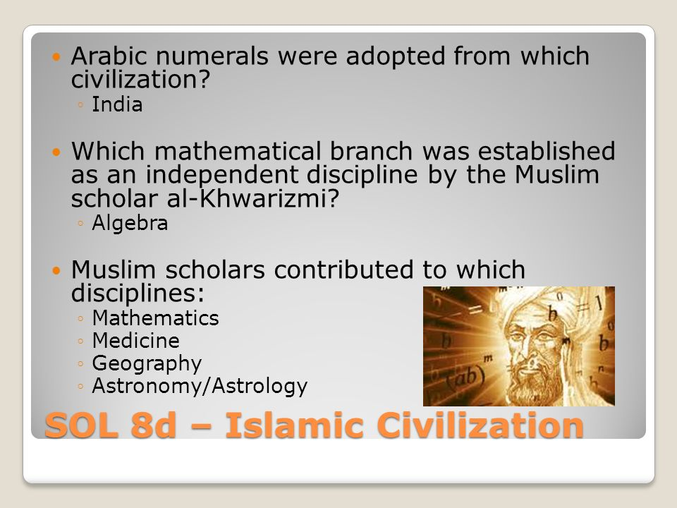 SOL 8d – Islamic Civilization Arabic numerals were adopted from which civilization.